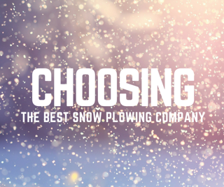 Choosing_the_best_snow_plowing_company.png